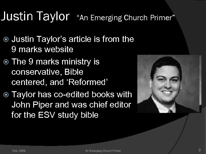 "Justin Taylor ""An Emerging Church Primer"" Justin Taylor's article is from the 9 marks"