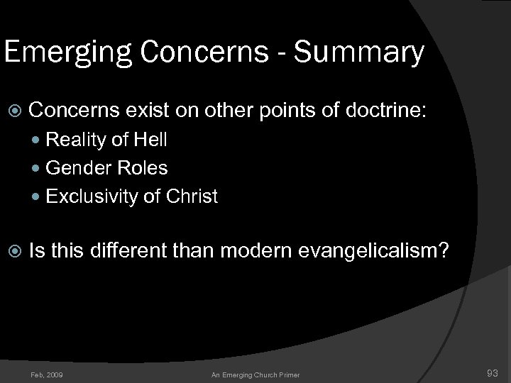 Emerging Concerns - Summary Concerns exist on other points of doctrine: Reality of Hell