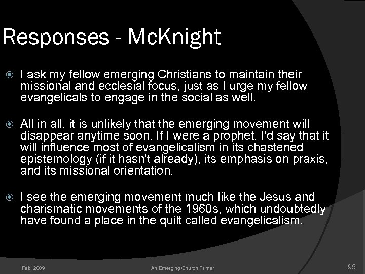 Responses - Mc. Knight I ask my fellow emerging Christians to maintain their missional