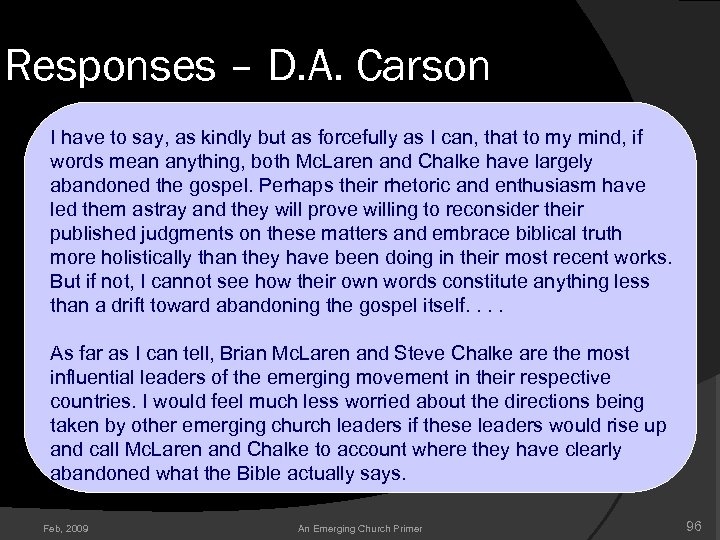 Responses – D. A. Carson I have to say, as kindly but as forcefully