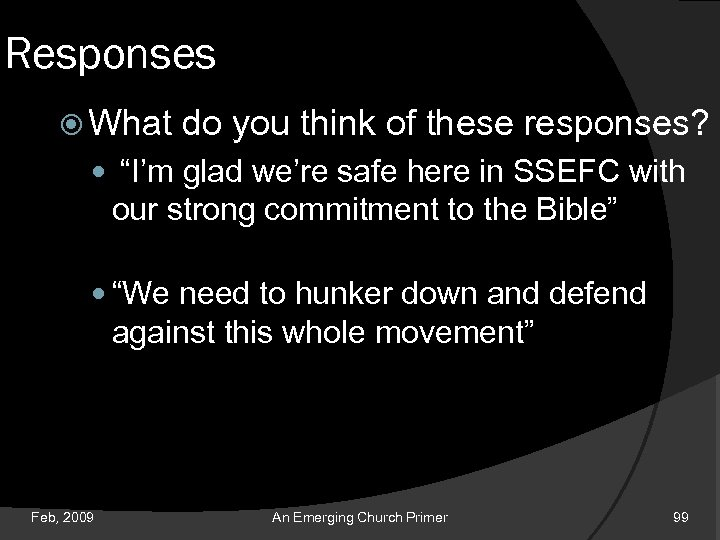 "Responses What do you think of these responses? ""I'm glad we're safe here in"