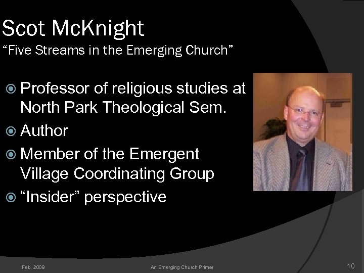"Scot Mc. Knight ""Five Streams in the Emerging Church"" Professor of religious studies at"