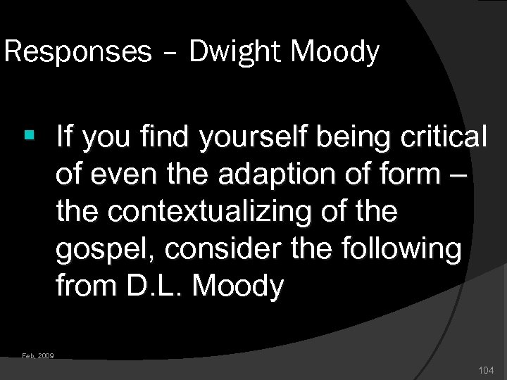 Responses – Dwight Moody § If you find yourself being critical of even the