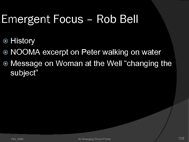 Emergent Focus – Rob Bell History NOOMA excerpt on Peter walking on water Message