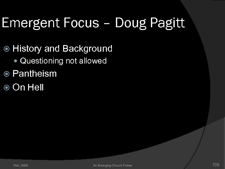 Emergent Focus – Doug Pagitt History and Background Questioning not allowed Pantheism On Hell