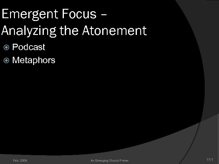 Emergent Focus – Analyzing the Atonement Podcast Metaphors Feb, 2009 An Emerging Church Primer