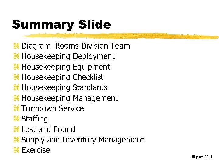 Summary Slide z Diagram–Rooms Division Team z Housekeeping Deployment z Housekeeping Equipment z Housekeeping