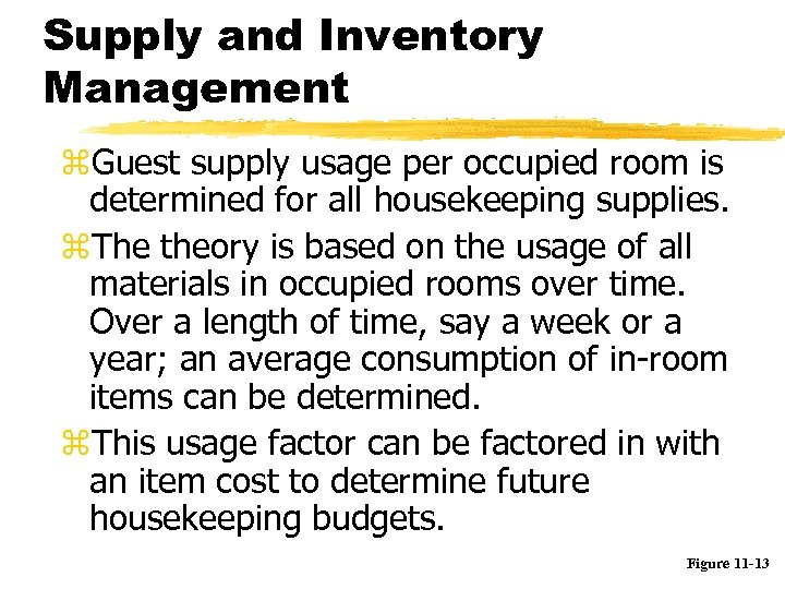 Supply and Inventory Management z. Guest supply usage per occupied room is determined for