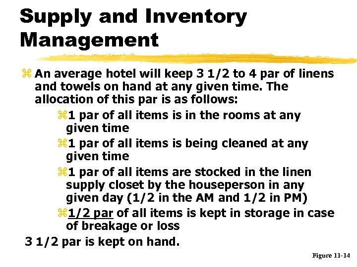Supply and Inventory Management z An average hotel will keep 3 1/2 to 4