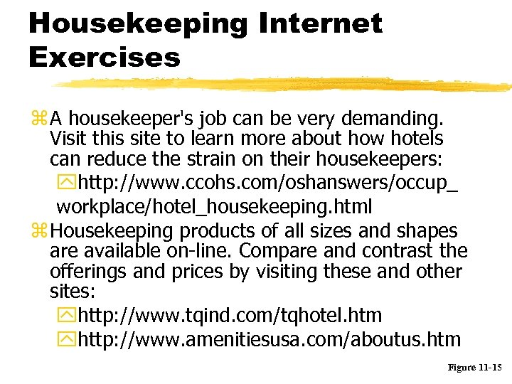 Housekeeping Internet Exercises z A housekeeper's job can be very demanding. Visit this site