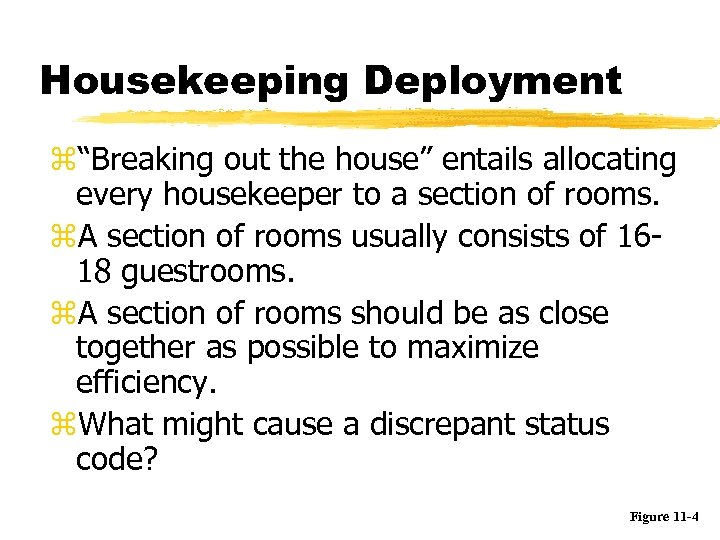 """Housekeeping Deployment z""""Breaking out the house"""" entails allocating every housekeeper to a section of"""