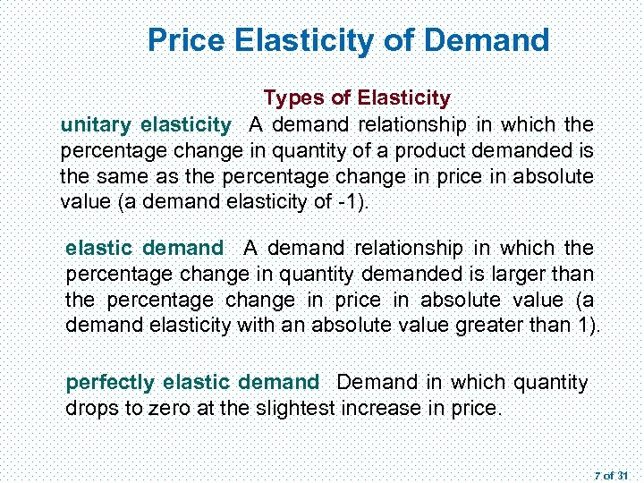 Price Elasticity of Demand Types of Elasticity unitary elasticity A demand relationship in which