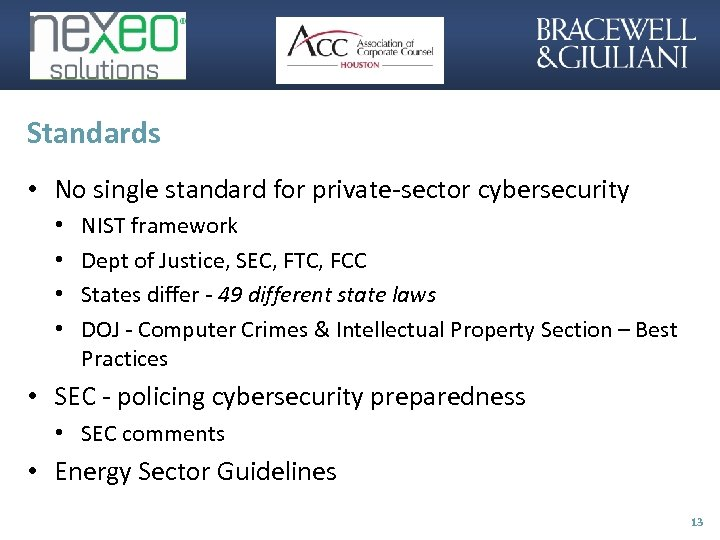 Standards • No single standard for private-sector cybersecurity • • NIST framework Dept of