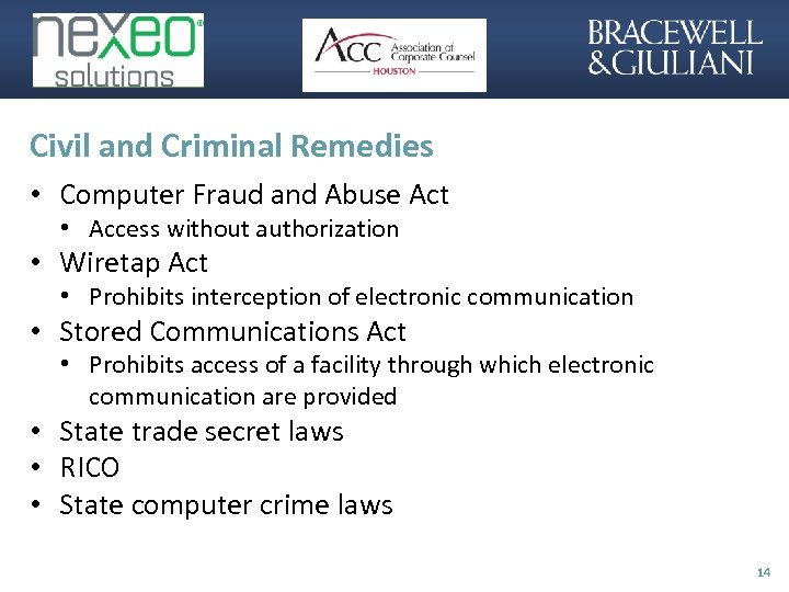 Civil and Criminal Remedies • Computer Fraud and Abuse Act • Access without authorization