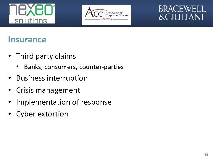 Insurance • Third party claims • Banks, consumers, counter-parties • • Business interruption Crisis