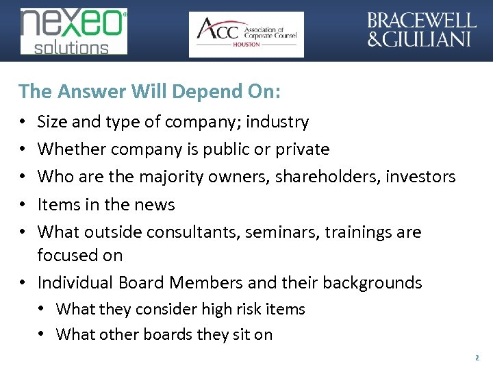 The Answer Will Depend On: Size and type of company; industry Whether company is