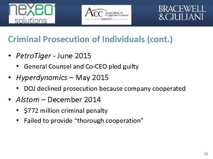 Criminal Prosecution of Individuals (cont. ) • Petro. Tiger - June 2015 • General