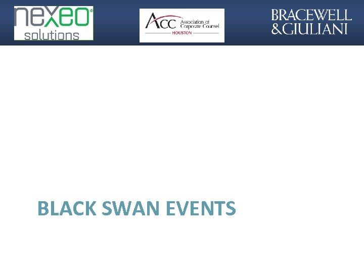 BLACK SWAN EVENTS 23