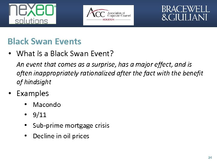 Black Swan Events • What is a Black Swan Event? An event that comes