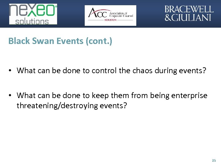 Black Swan Events (cont. ) • What can be done to control the chaos