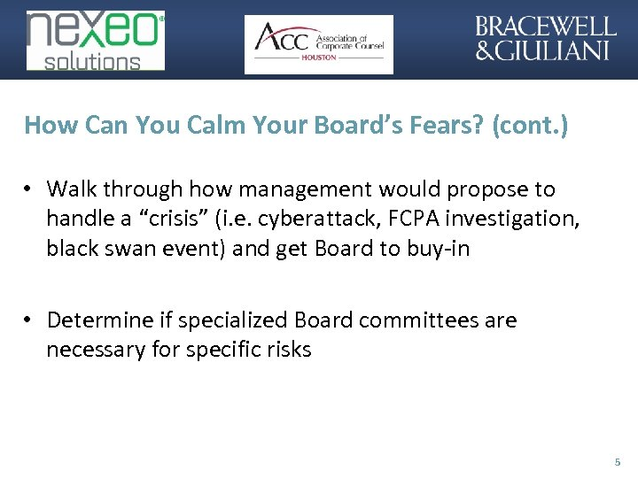 How Can You Calm Your Board's Fears? (cont. ) • Walk through how management
