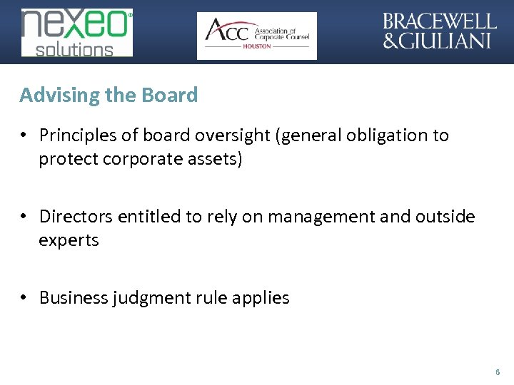 Advising the Board • Principles of board oversight (general obligation to protect corporate assets)