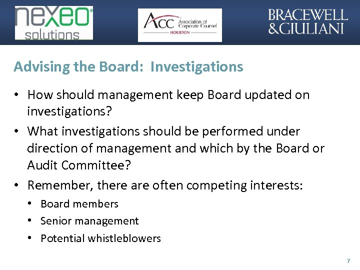 Advising the Board: Investigations • How should management keep Board updated on investigations? •