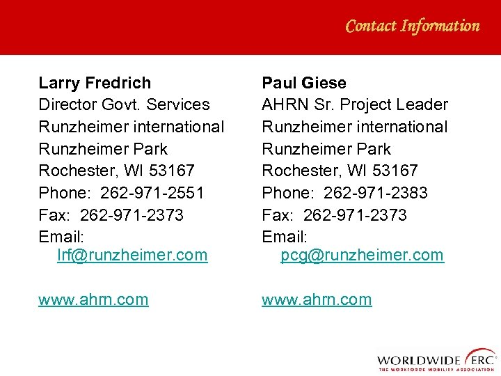 Contact Information Larry Fredrich Director Govt. Services Runzheimer international Runzheimer Park Rochester, WI 53167