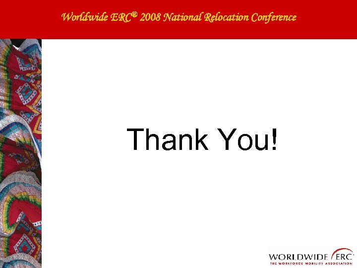 Worldwide ERC® 2008 National Relocation Conference Thank You!