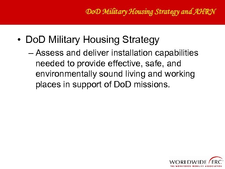 Do. D Military Housing Strategy and AHRN • Do. D Military Housing Strategy –