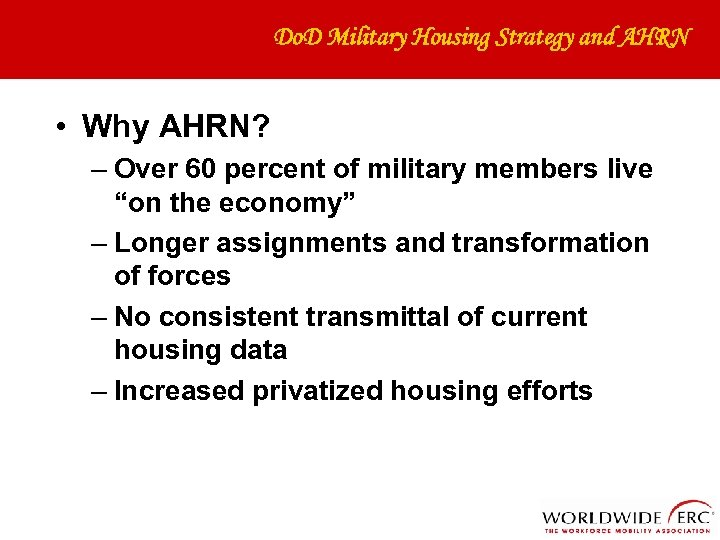 Do. D Military Housing Strategy and AHRN • Why AHRN? – Over 60 percent