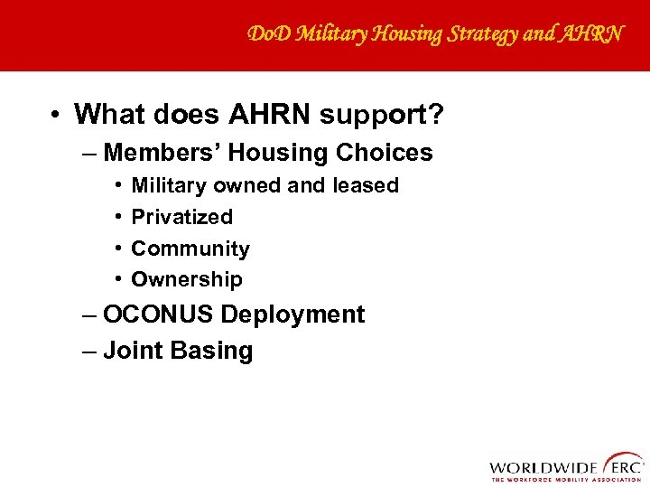 Do. D Military Housing Strategy and AHRN • What does AHRN support? – Members'