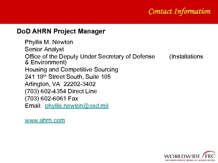 Contact Information Do. D AHRN Project Manager Phyllis M. Newton Senior Analyst Office of