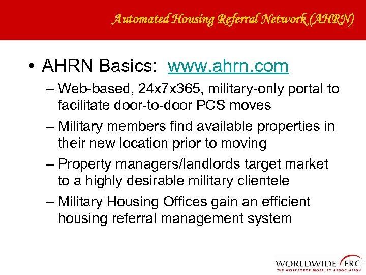 Automated Housing Referral Network (AHRN) • AHRN Basics: www. ahrn. com – Web-based, 24