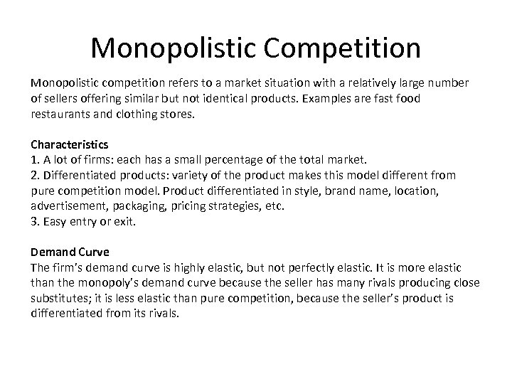 Monopolistic Competition Monopolistic competition refers to a market situation with a relatively large number