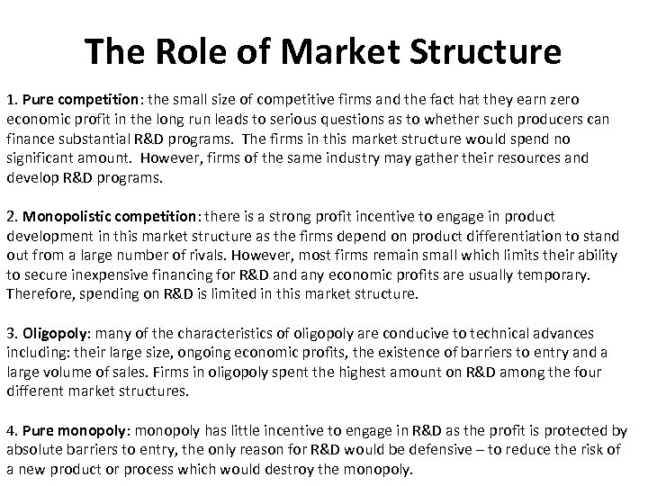 The Role of Market Structure 1. Pure competition: the small size of competitive firms
