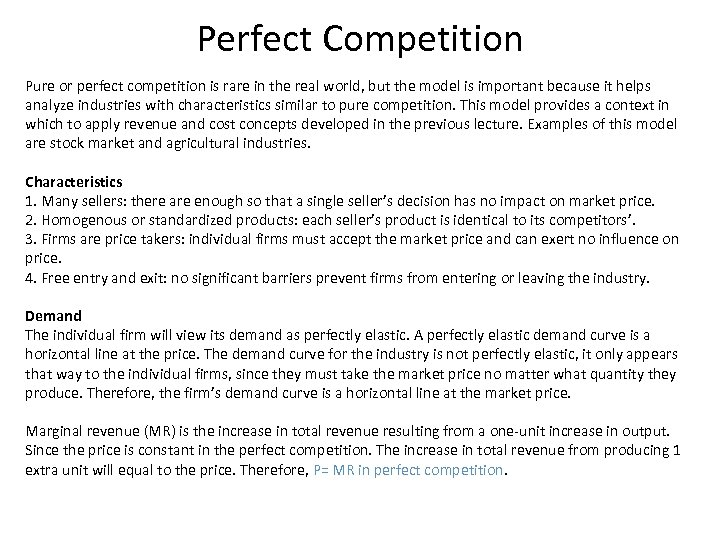Perfect Competition Pure or perfect competition is rare in the real world, but the