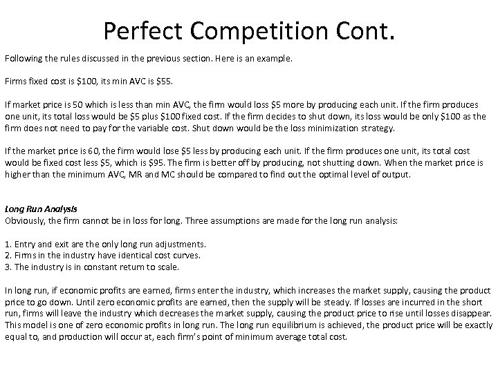 Perfect Competition Cont. Following the rules discussed in the previous section. Here is an