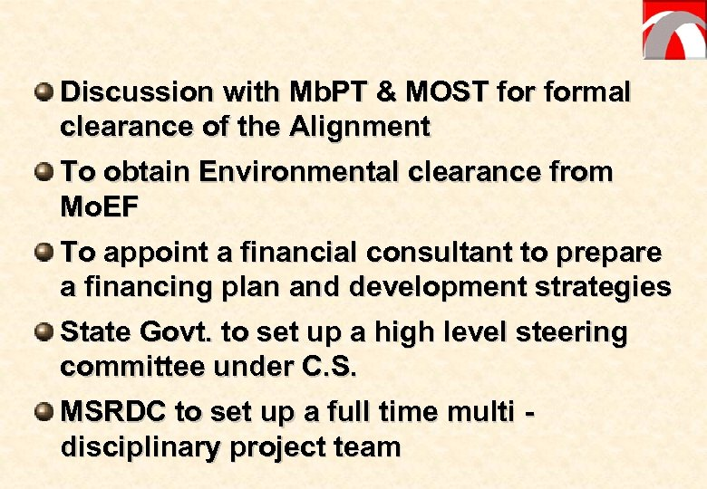 Discussion with Mb. PT & MOST formal clearance of the Alignment To obtain Environmental