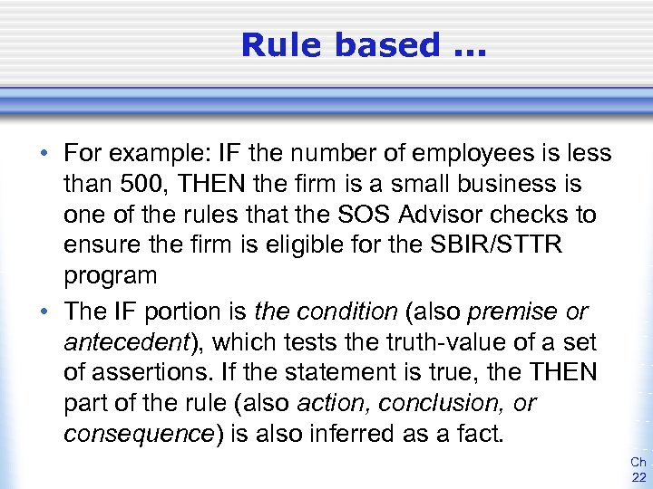 Rule based. . . • For example: IF the number of employees is less