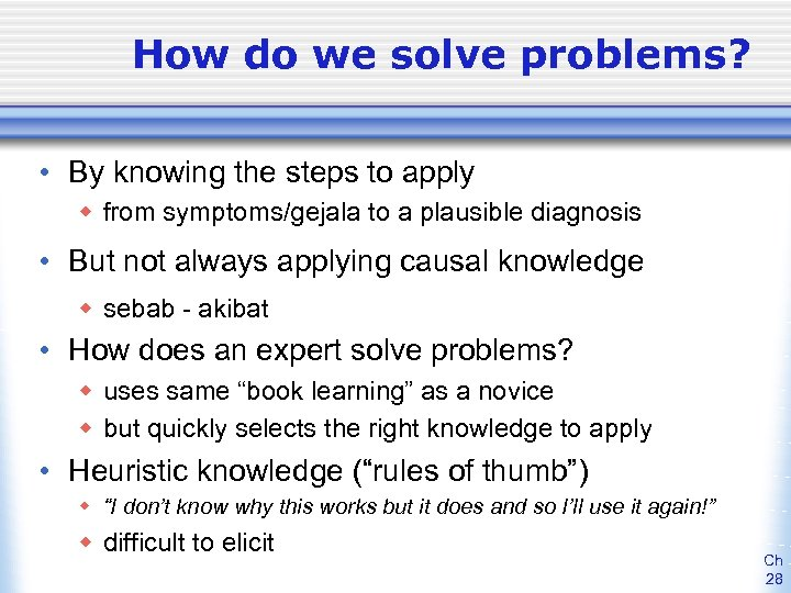 How do we solve problems? • By knowing the steps to apply w from