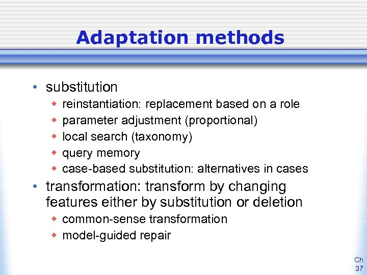 Adaptation methods • substitution w w w reinstantiation: replacement based on a role parameter