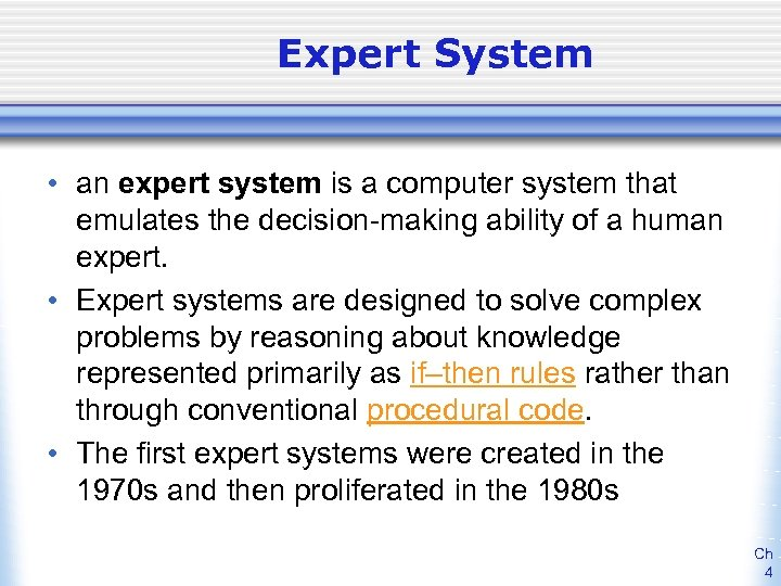 Expert System • an expert system is a computer system that emulates the decision-making