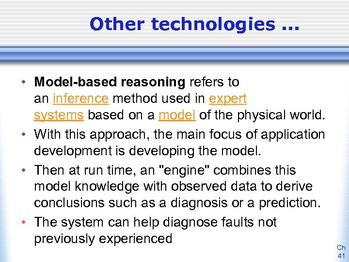 Other technologies. . . • Model-based reasoning refers to an inference method used in