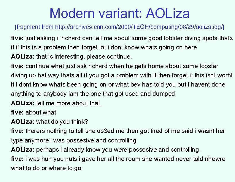 Modern variant: AOLiza [fragment from http: //archives. cnn. com/2000/TECH/computing/08/29/aoliza. idg/] five: just asking if