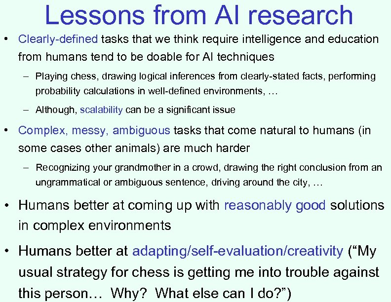 Lessons from AI research • Clearly-defined tasks that we think require intelligence and education