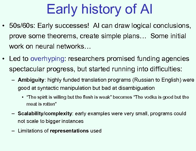 Early history of AI • 50 s/60 s: Early successes! AI can draw logical