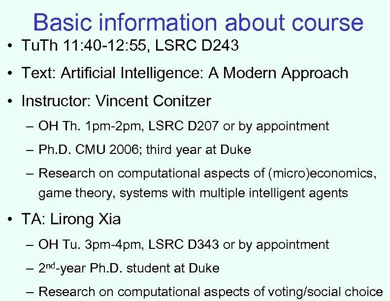 Basic information about course • Tu. Th 11: 40 -12: 55, LSRC D 243