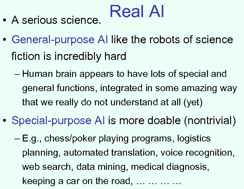 • A serious science. Real AI • General-purpose AI like the robots of
