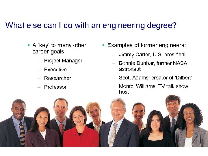 What else can I do with an engineering degree? § A 'key' to many